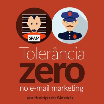 Tolerância zero contra o spam!