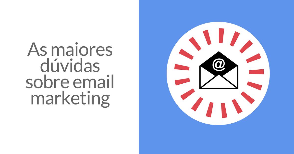 as maiores dúvidas sobre email marketing