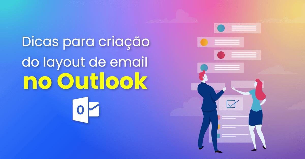 Dicas para criar o layout de email no Outlook