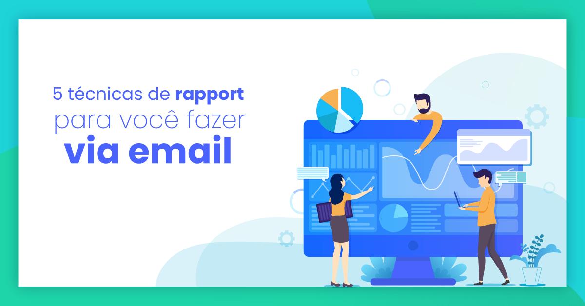 5 técnicas de rapport para você fazer via email