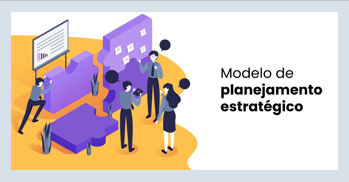 Primeiramente entenda como fazer o planejamento estratégico de uma empresa