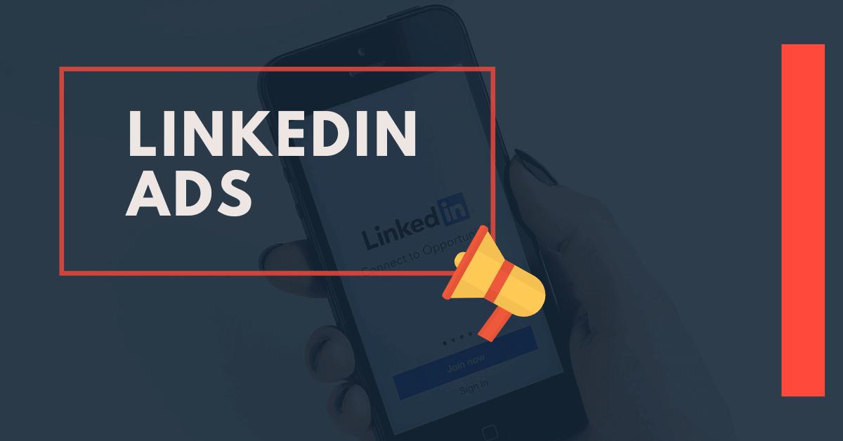LinkedIn Ads - Veja como usar os anúncios no LinkedIn