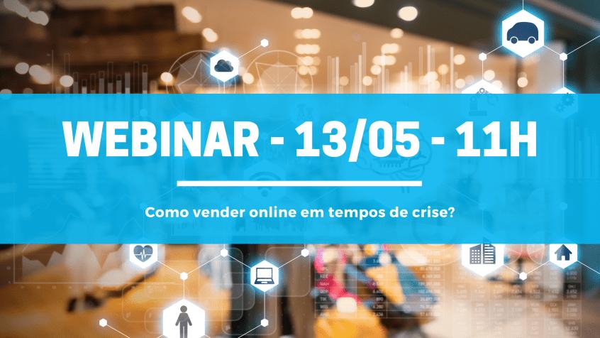 webinar - Como vender online em tempos de crise