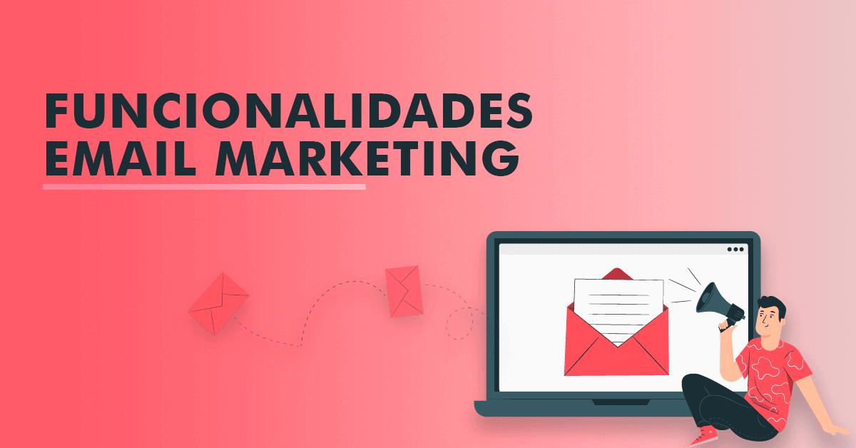funcionalidades ferramenta email marketing
