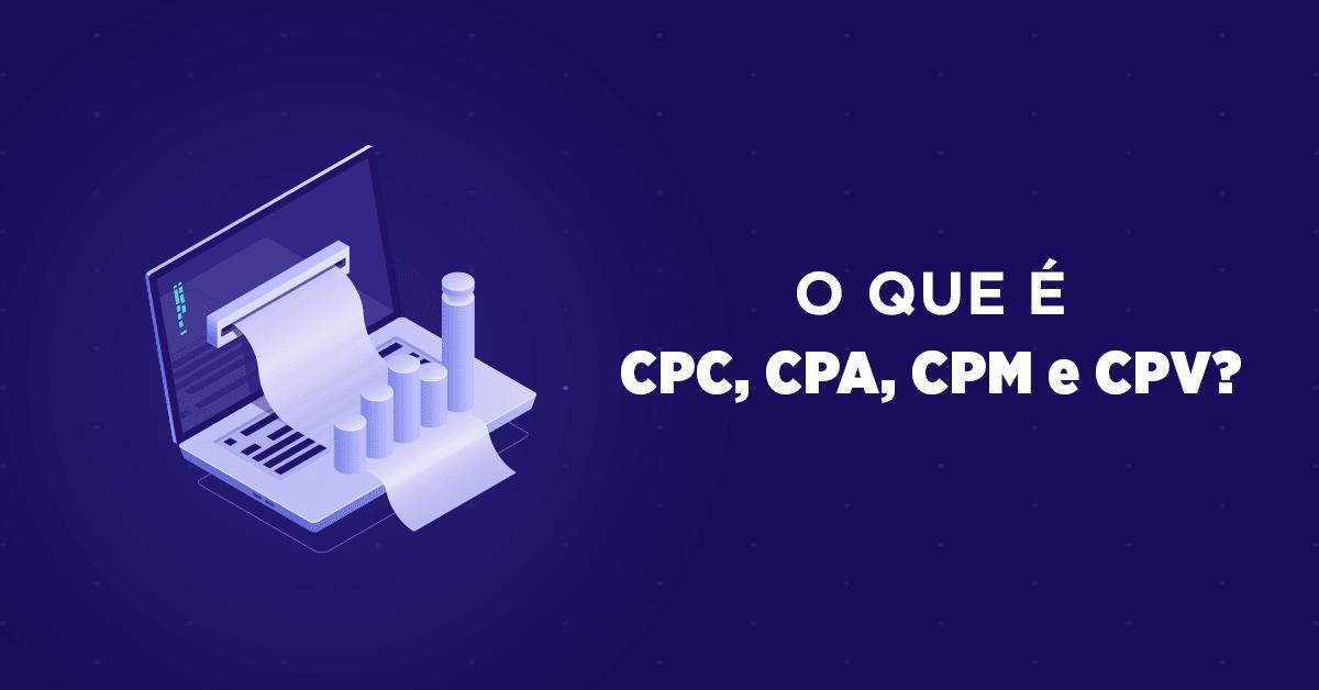 CPC, CPA, CPM e CPV
