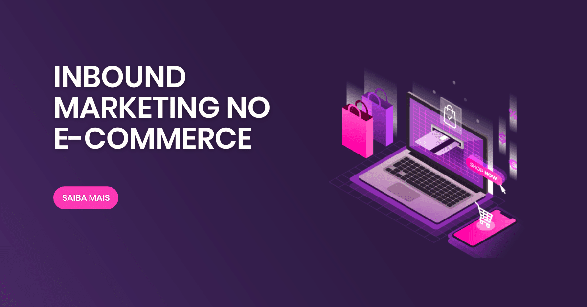 Inbound Marketing no e-commerce