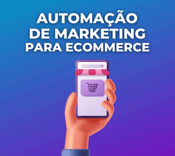 automação de marketing para ecommerce