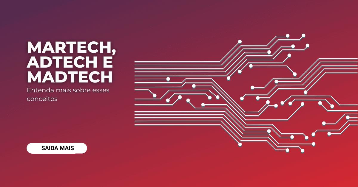 MarTech, AdTech e MadTech
